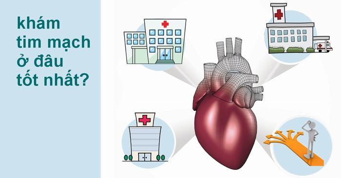 Khám tim mạch ở đâu tốt nhất tphcm