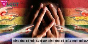 Bệnh đồng tính có chữa được không?