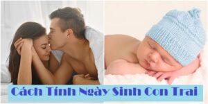 Cách tính ngày sinh con trai hiệu quả